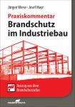 Brandschutz im Industriebau - Praxiskommentar.