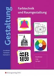 Farbtechnik und Raumgestaltung / Gestaltung - Farbtechnik und Raumgestaltung