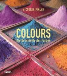 Colours - die leuchtende Welt der Farben.