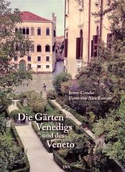 Die Gärten Venedigs und des Veneto.