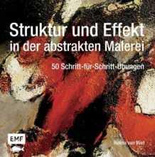 Struktur und Effekt in der abstrakten Malerei.