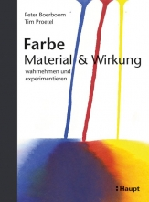 Farbe: Material und Wirkung.