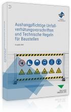 Aushangpflichtige Unfallverhütungsvorschriften und Technische Regeln für Baustellen