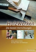 Die besten Vorrichtungen - HolzWerken.