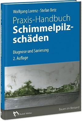 Praxis-Handbuch Schimmelpilzschäden.